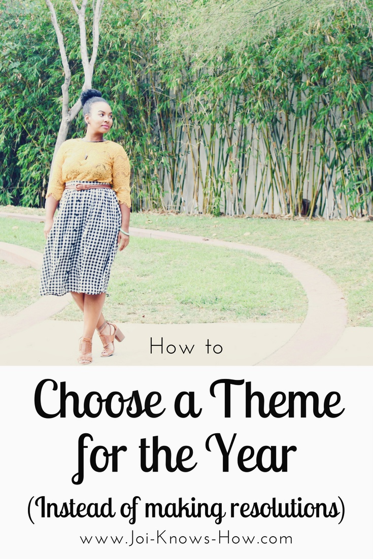 Why You Should Choose a Theme for the Year Instead of Making Resolutions | www.Joi-Knows-How.com